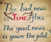 The-bad-news-is-time-flies_-The-good-news-is-youre-the-pilot-chad-grayot-blog